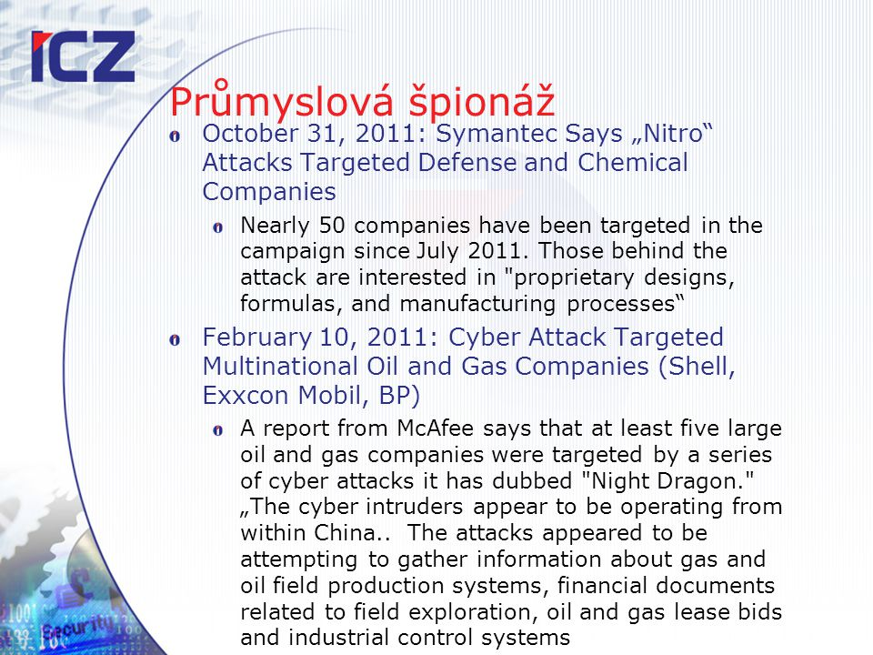 "Průmyslová špionáž October 31, 2011: Symantec Says ""Nitro Attacks Targeted Defense and Chemical Companies."