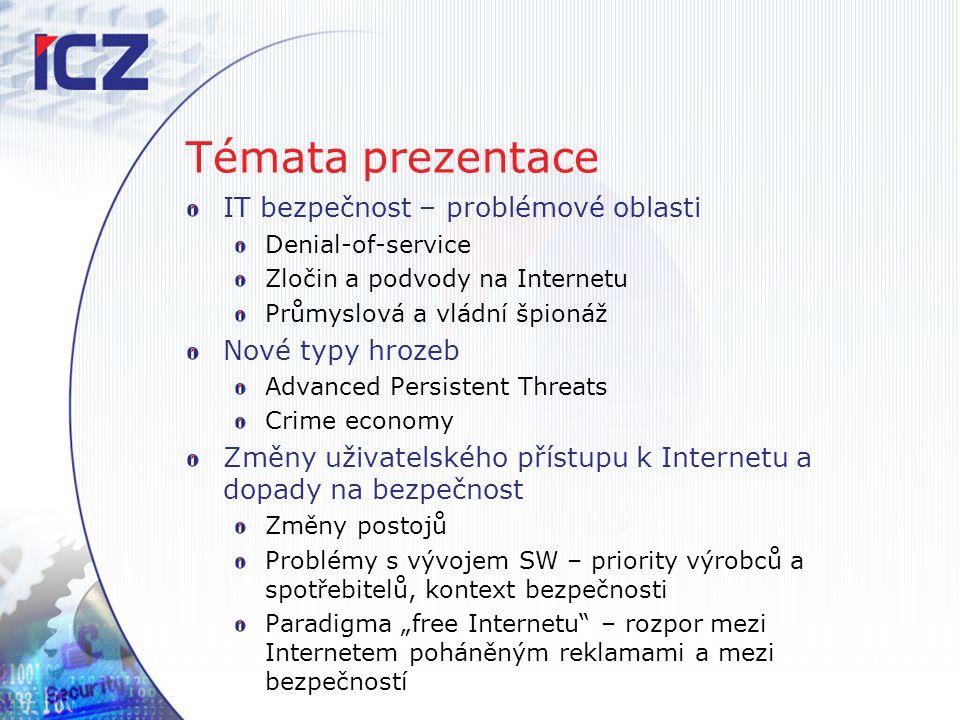 Témata prezentace IT bezpečnost – problémové oblasti Nové typy hrozeb
