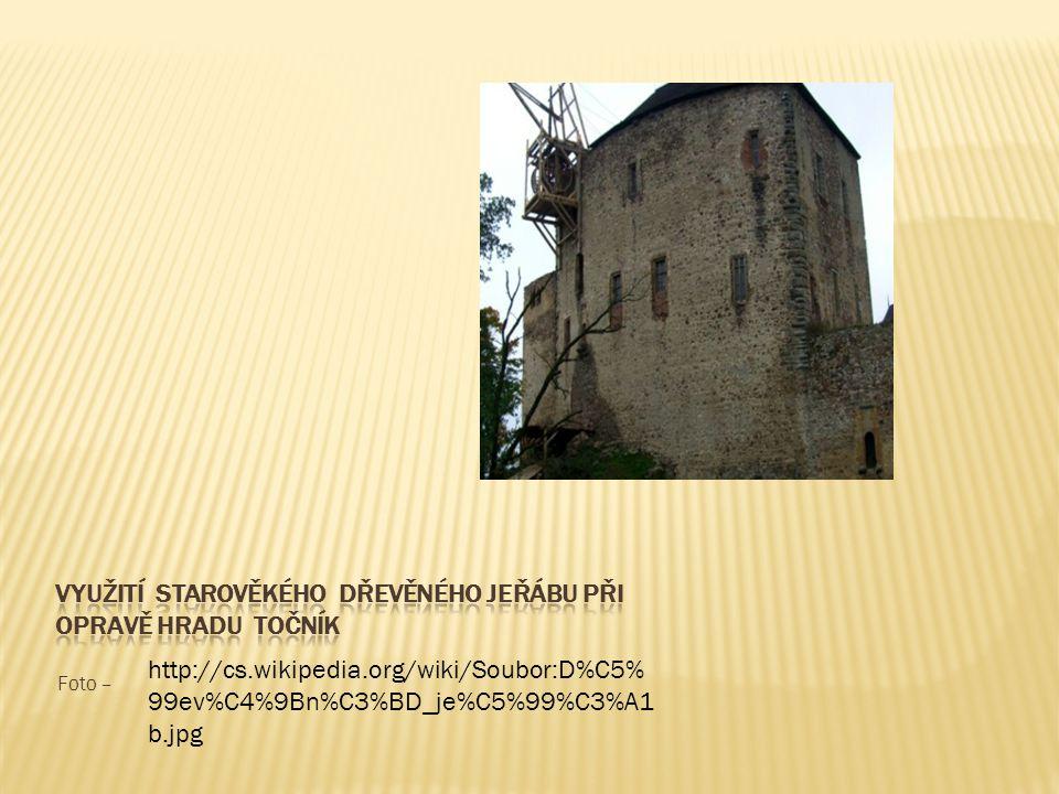vyuŽitÍ starověkého dřevěného jeřábu při opravě hradu točník