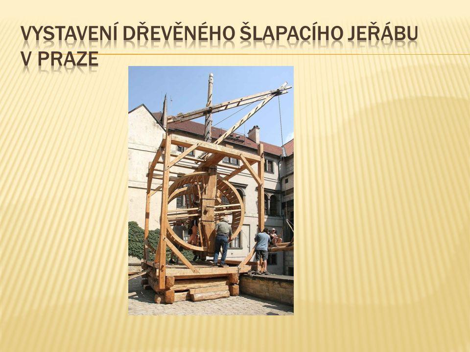 Vystavení dřevěnÉHO ŠLAPACíHO jeřábu v Praze