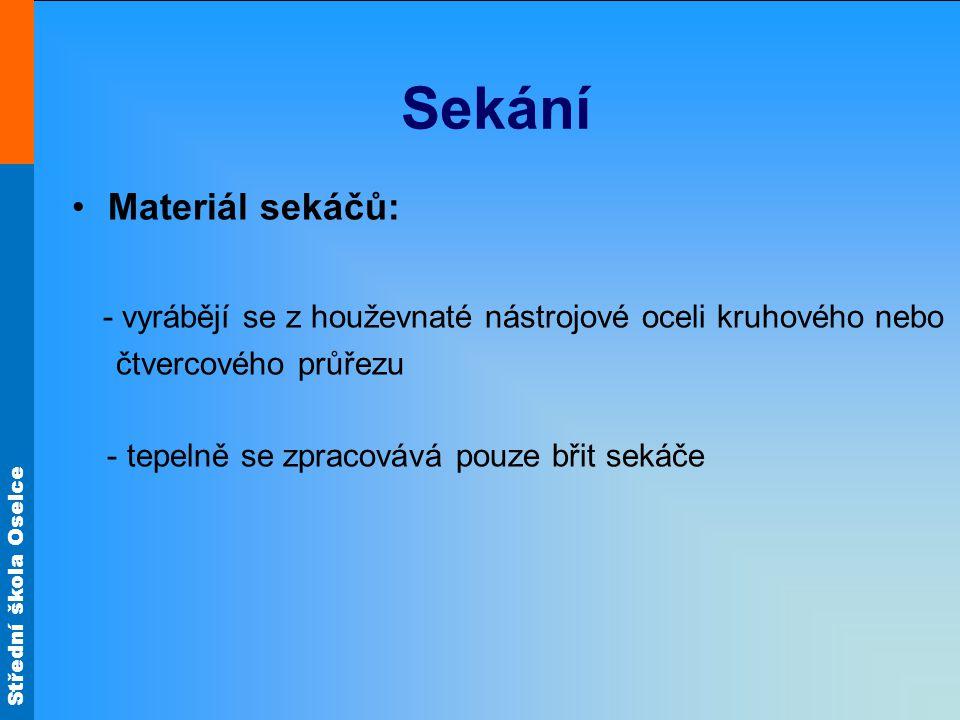 Sekání Materiál sekáčů: