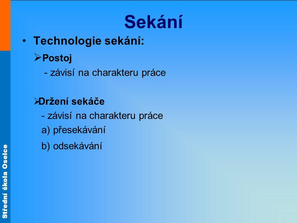 Sekání Technologie sekání: Postoj - závisí na charakteru práce