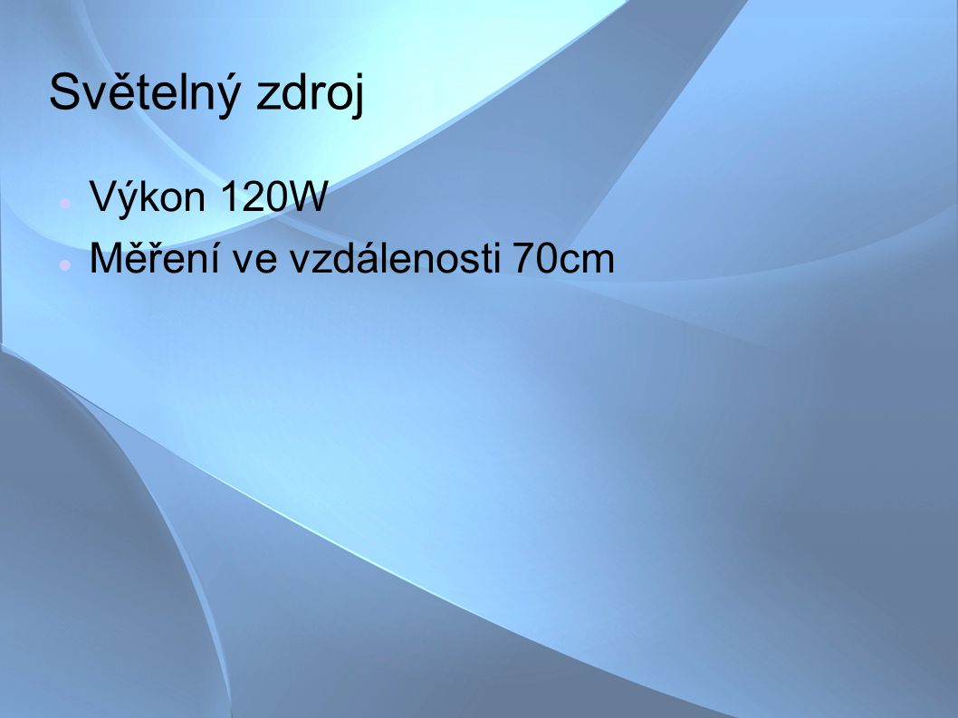 Světelný zdroj Výkon 120W Měření ve vzdálenosti 70cm
