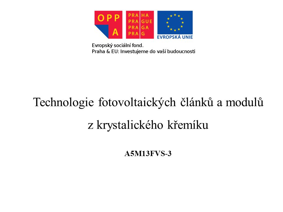 Technologie fotovoltaických článků a modulů z krystalického křemíku