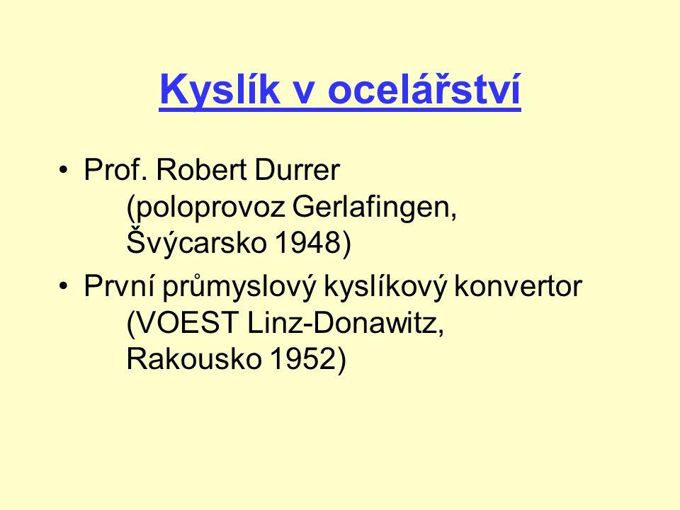 Kyslík v ocelářství Prof. Robert Durrer (poloprovoz Gerlafingen, Švýcarsko 1948)