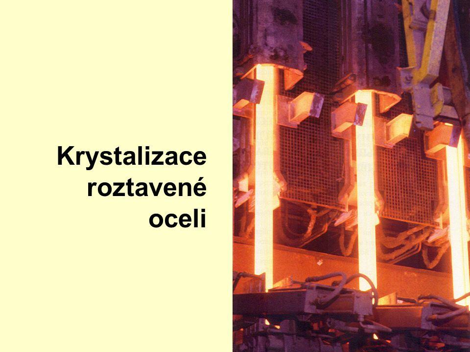 Krystalizace roztavené oceli