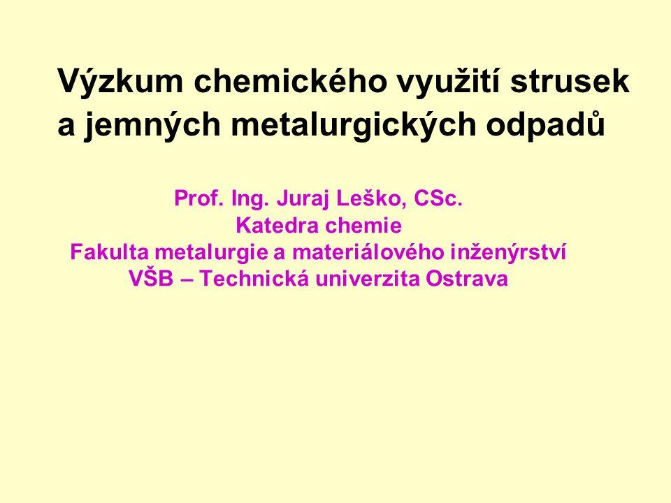 Výzkum chemického využití strusek a jemných metalurgických odpadů