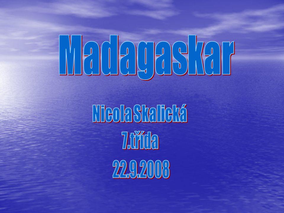Madagaskar Nicola Skalická 7.třída 22.9.2008