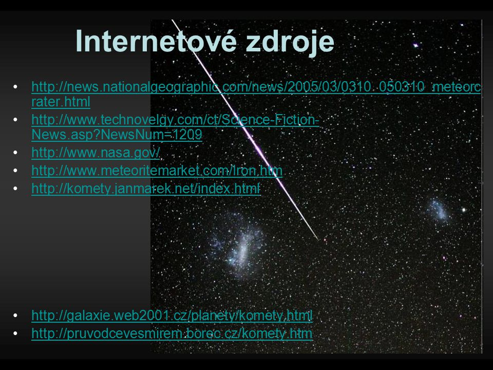 Internetové zdroje http://news.nationalgeographic.com/news/2005/03/0310_050310_meteorcrater.html.