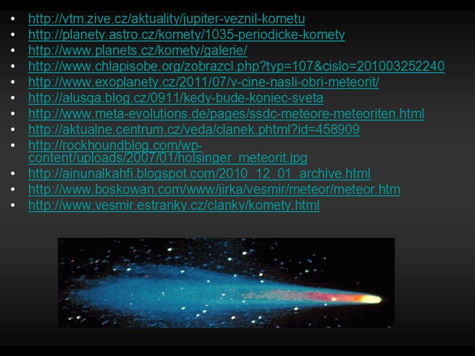 http://vtm.zive.cz/aktuality/jupiter-veznil-kometu http://planety.astro.cz/komety/1035-periodicke-komety.