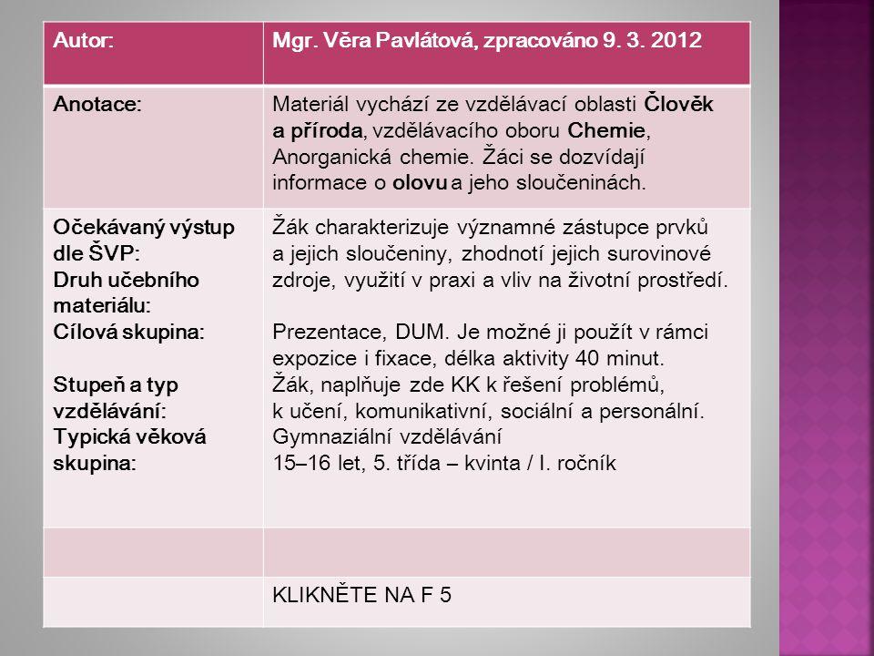 Autor: Mgr. Věra Pavlátová, zpracováno 9. 3. 2012. Anotace: