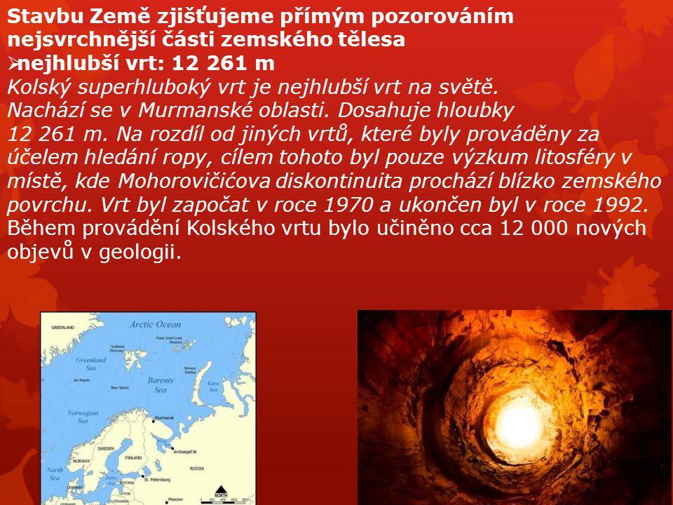 Stavbu Země zjišťujeme přímým pozorováním nejsvrchnější části zemského tělesa