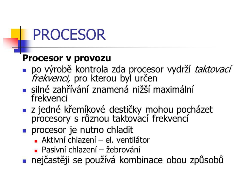 PROCESOR Procesor v provozu