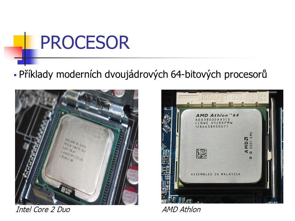 PROCESOR Příklady moderních dvoujádrových 64-bitových procesorů