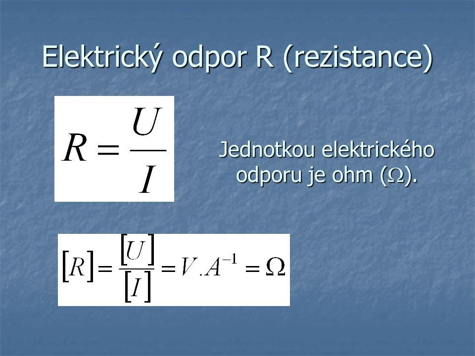 Elektrický odpor R (rezistance)