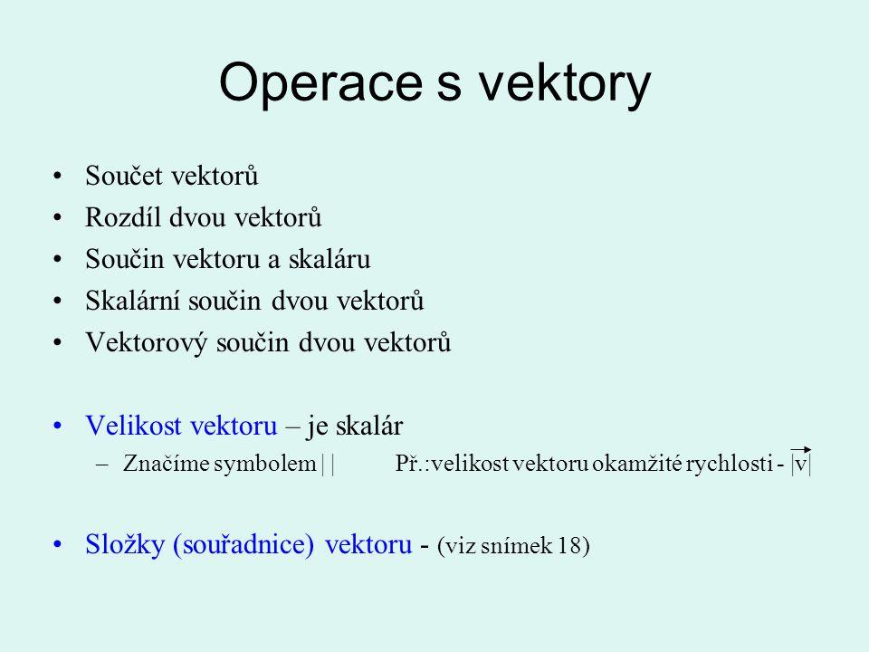 Operace s vektory Součet vektorů Rozdíl dvou vektorů