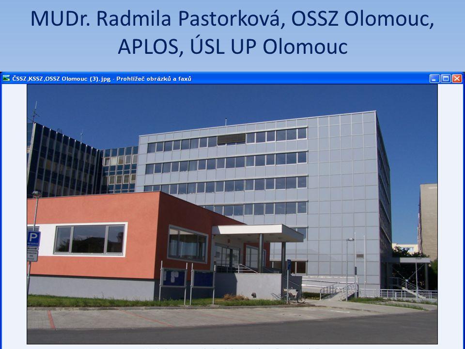 MUDr. Radmila Pastorková, OSSZ Olomouc, APLOS, ÚSL UP Olomouc