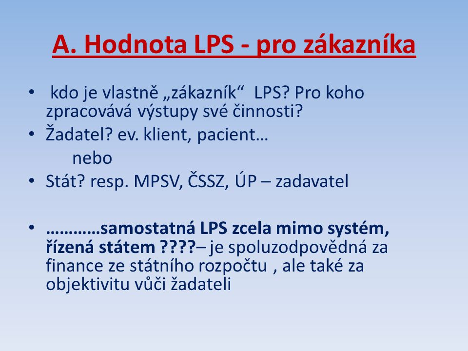 A. Hodnota LPS - pro zákazníka