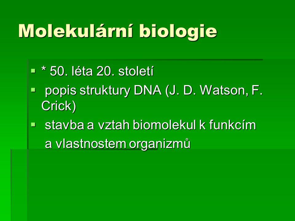 Molekulární biologie * 50. léta 20. století