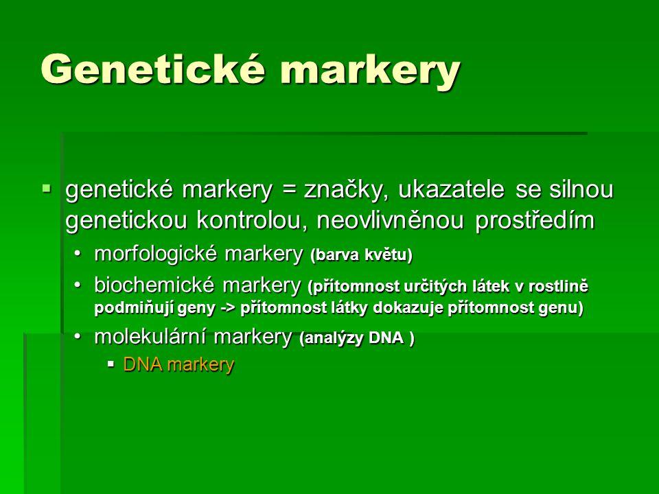 Genetické markery genetické markery = značky, ukazatele se silnou genetickou kontrolou, neovlivněnou prostředím.
