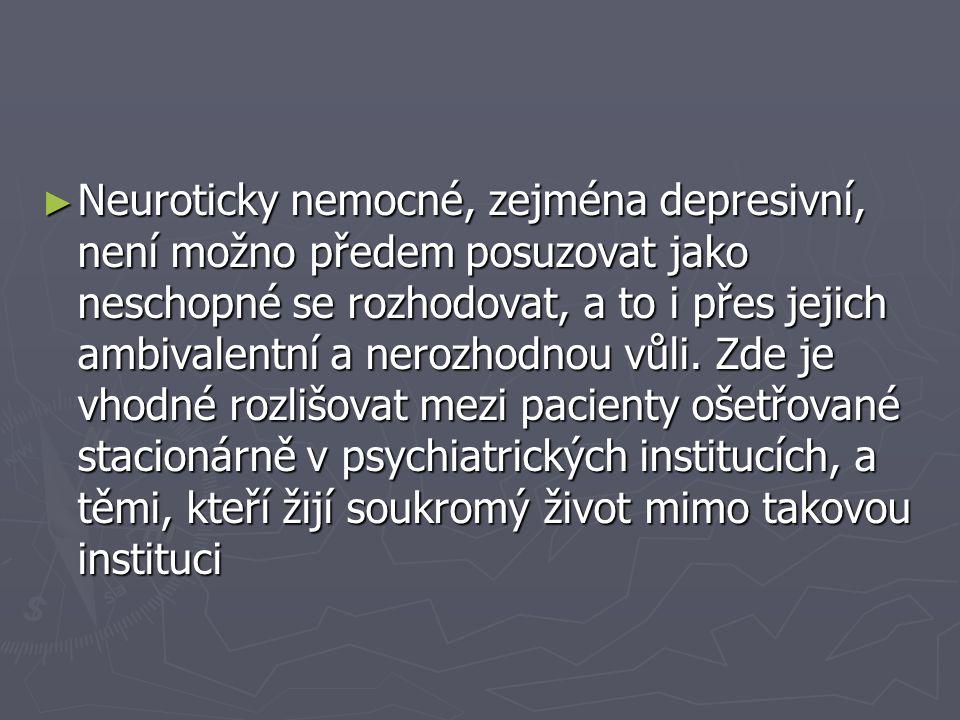 Neuroticky nemocné, zejména depresivní, není možno předem posuzovat jako neschopné se rozhodovat, a to i přes jejich ambivalentní a nerozhodnou vůli.