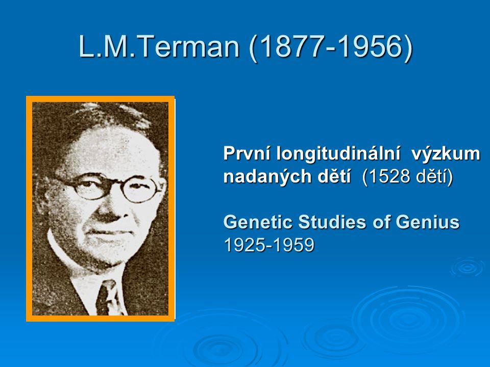 L.M.Terman (1877-1956) První longitudinální výzkum