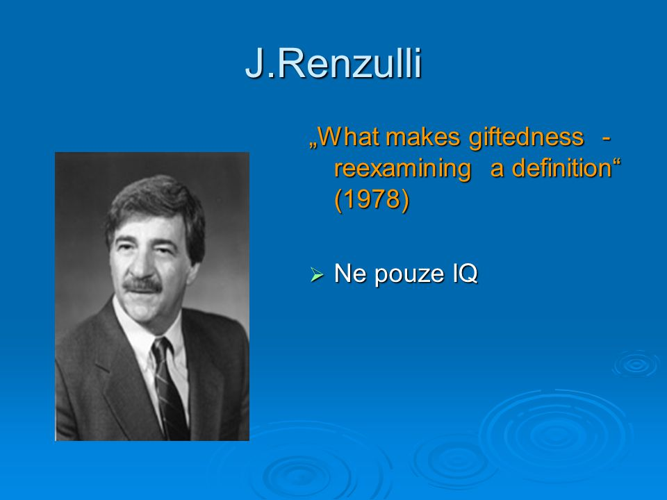 "J.Renzulli ""What makes giftedness - reexamining a definition (1978)"