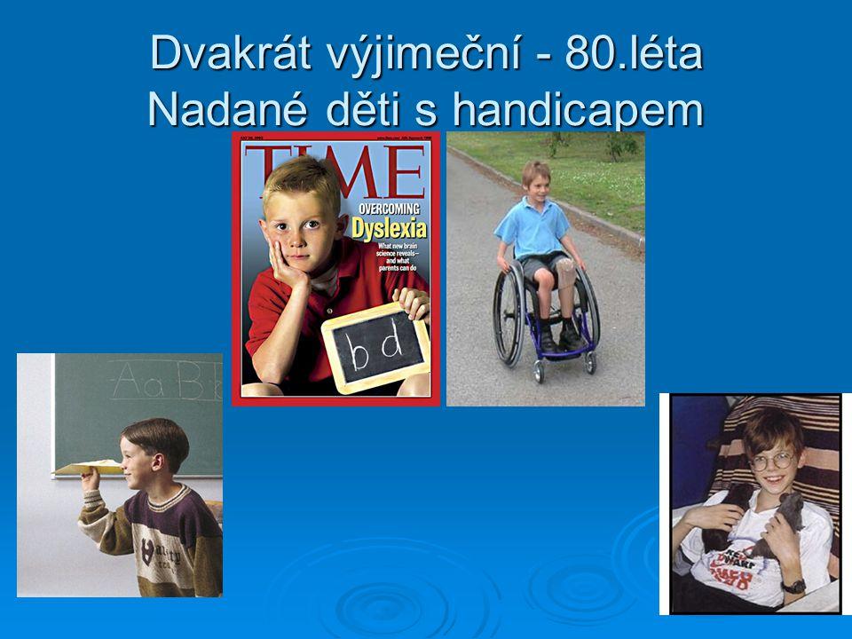Dvakrát výjimeční - 80.léta Nadané děti s handicapem