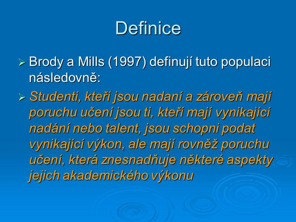 Definice Brody a Mills (1997) definují tuto populaci následovně: