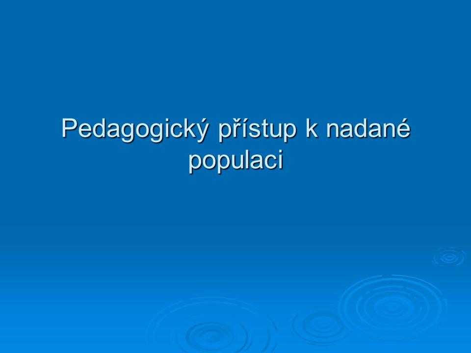 Pedagogický přístup k nadané populaci