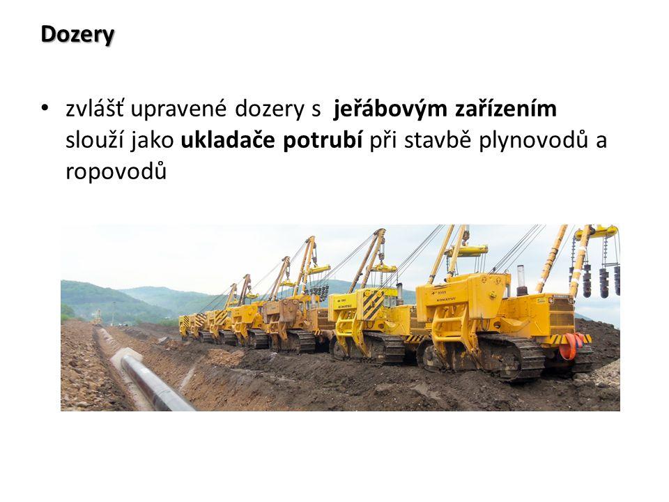 Dozery zvlášť upravené dozery s jeřábovým zařízením slouží jako ukladače potrubí při stavbě plynovodů a ropovodů.