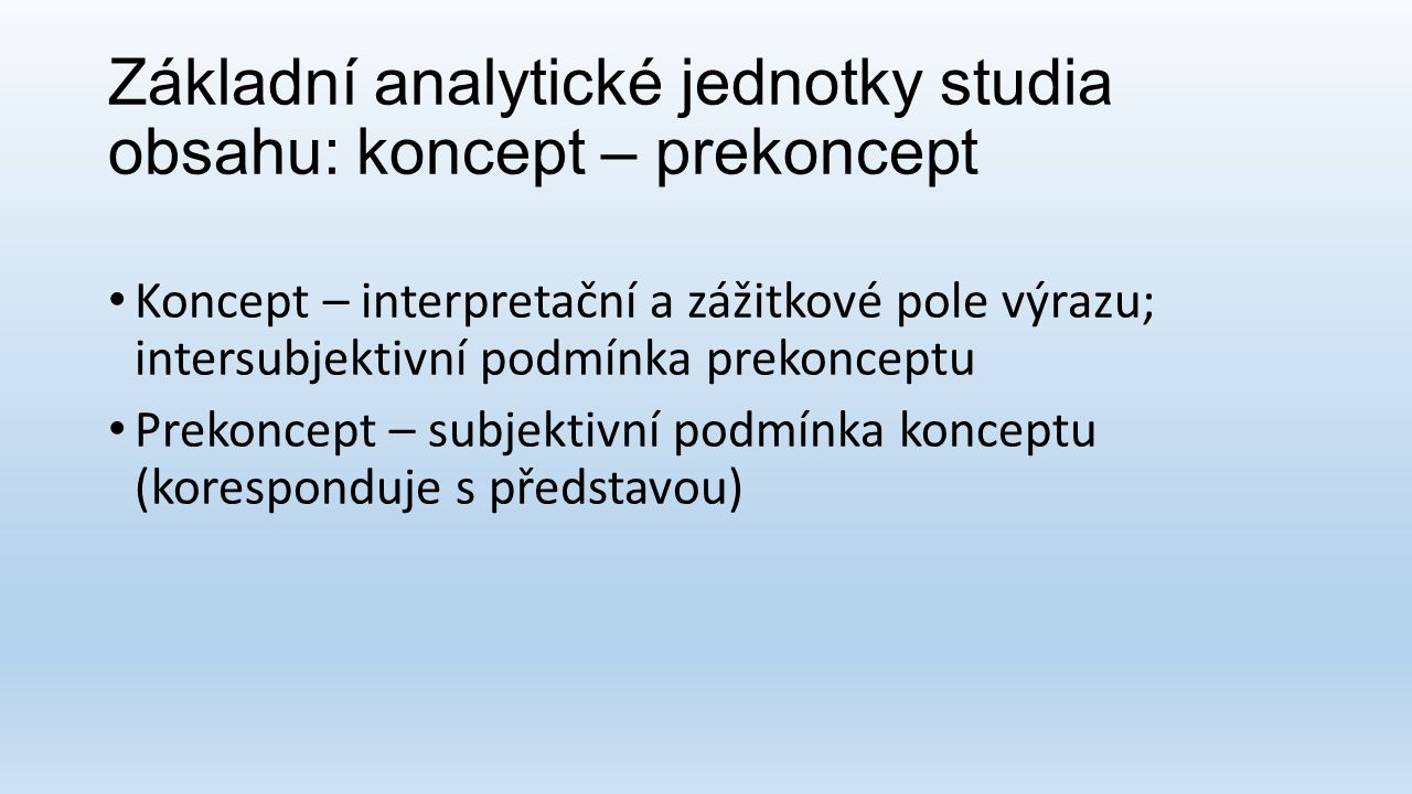 Základní analytické jednotky studia obsahu: koncept – prekoncept