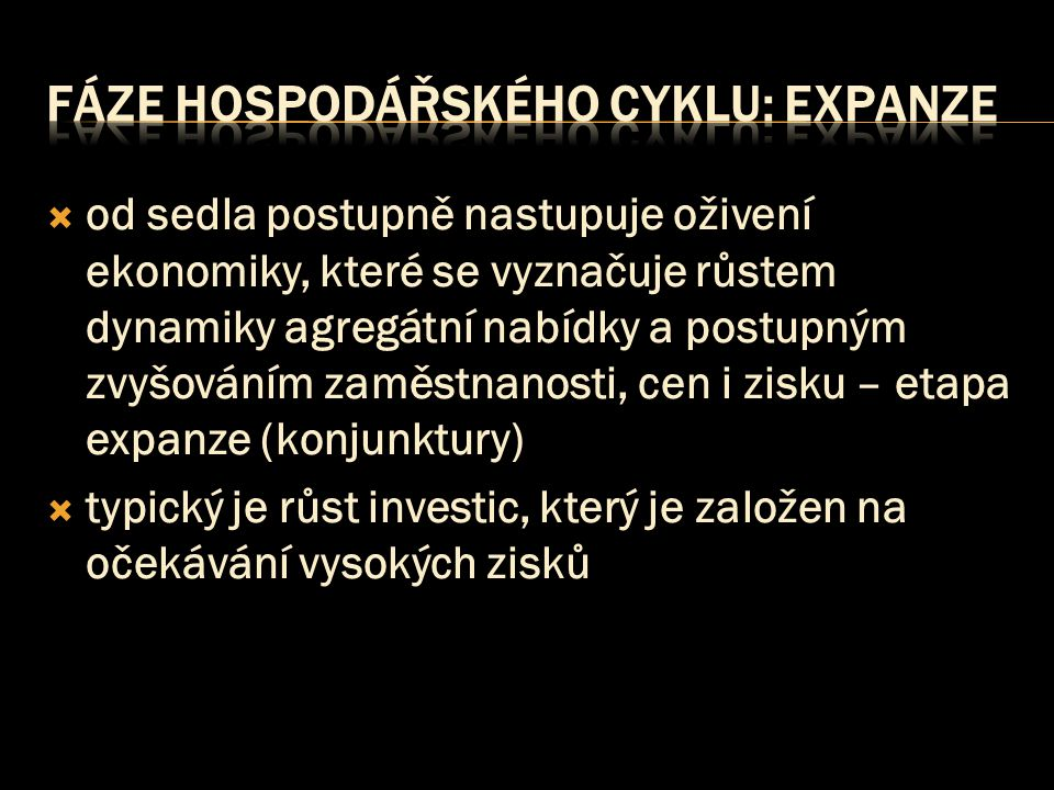 fáze hospodářského cyklu: expanze