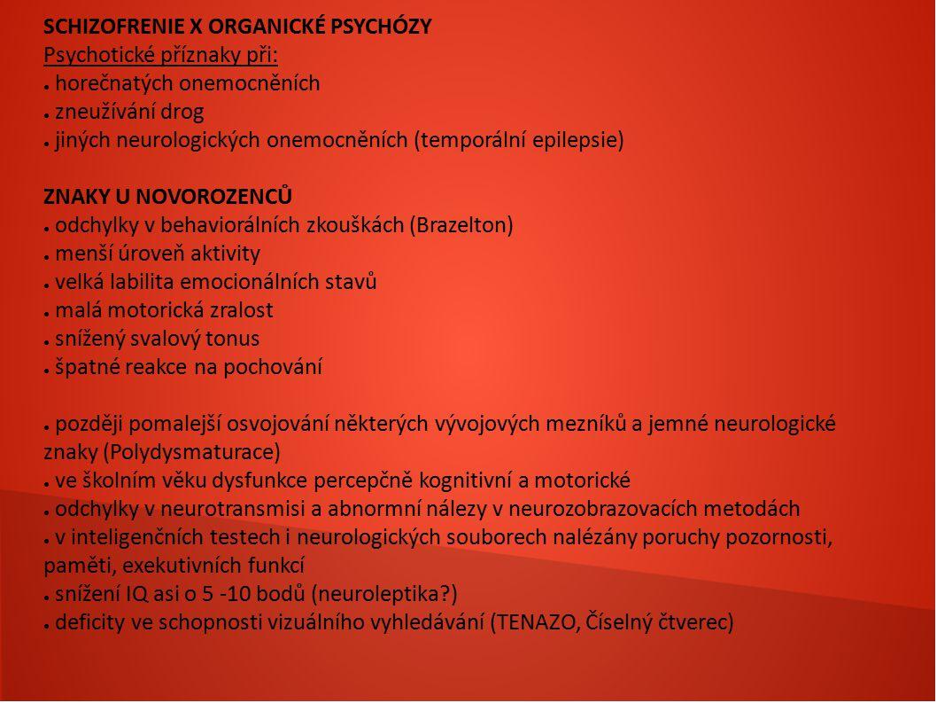 SCHIZOFRENIE X ORGANICKÉ PSYCHÓZY