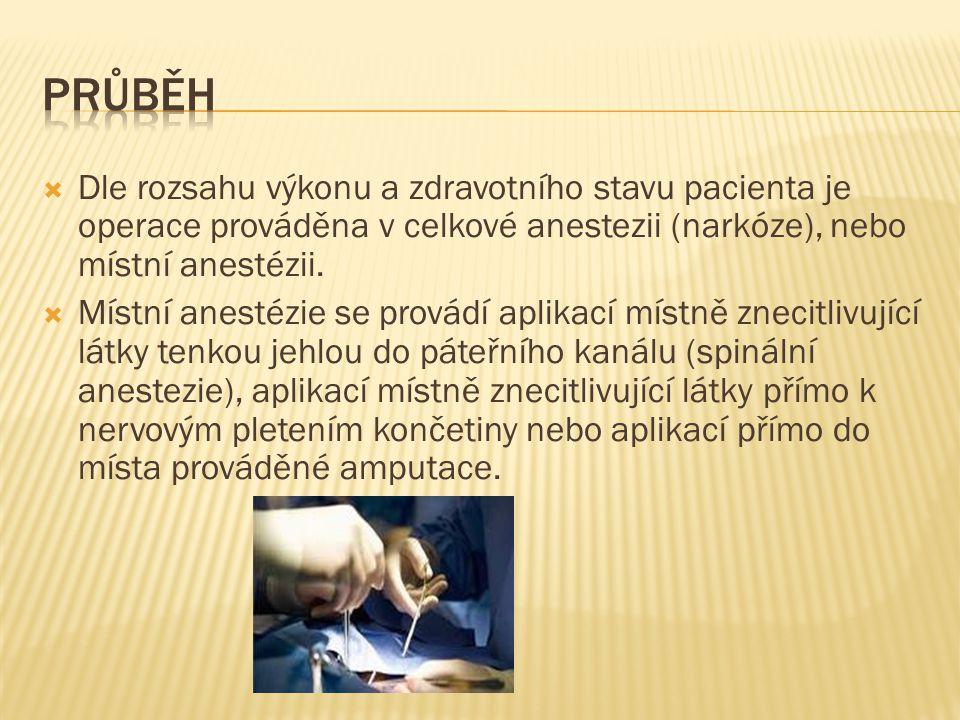 Průběh Dle rozsahu výkonu a zdravotního stavu pacienta je operace prováděna v celkové anestezii (narkóze), nebo místní anestézii.