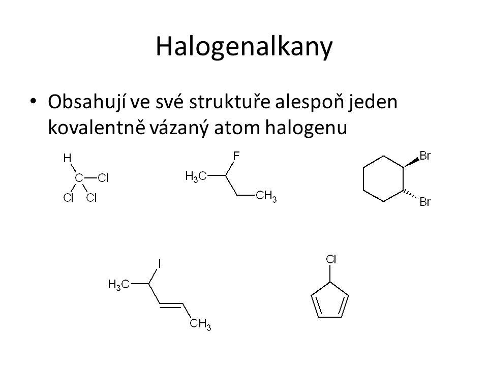 Halogenalkany Obsahují ve své struktuře alespoň jeden kovalentně vázaný atom halogenu