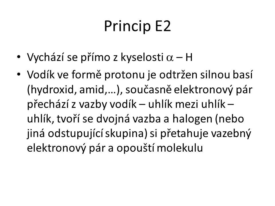 Princip E2 Vychází se přímo z kyselosti a – H