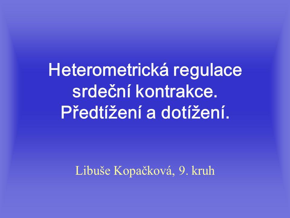 Heterometrická regulace srdeční kontrakce. Předtížení a dotížení.