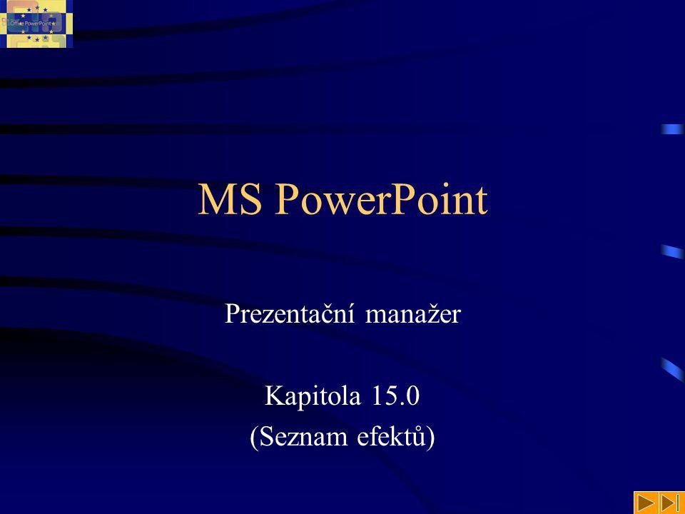 Prezentační manažer Kapitola 15.0 (Seznam efektů)