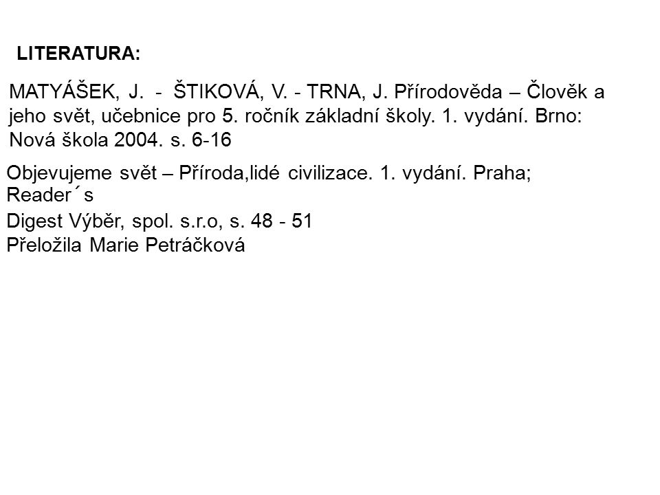 MATYÁŠEK, J. - ŠTIKOVÁ, V. - TRNA, J. Přírodověda – Člověk a