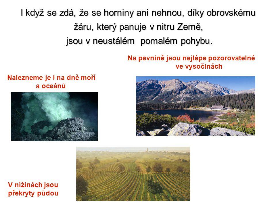 I když se zdá, že se horniny ani nehnou, díky obrovskému