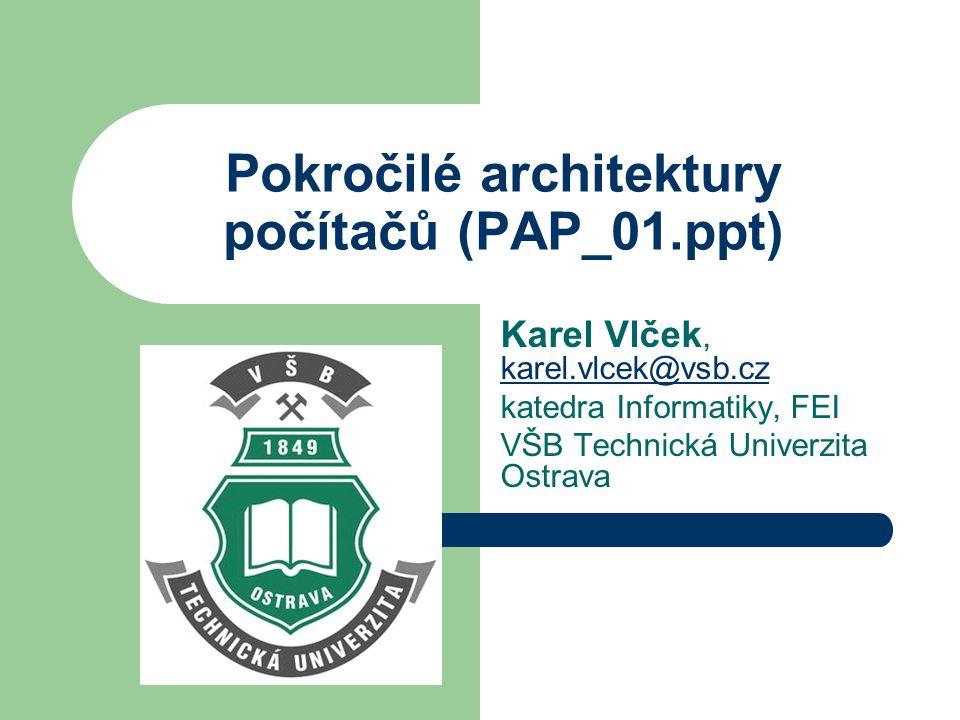 Pokročilé architektury počítačů (PAP_01.ppt)