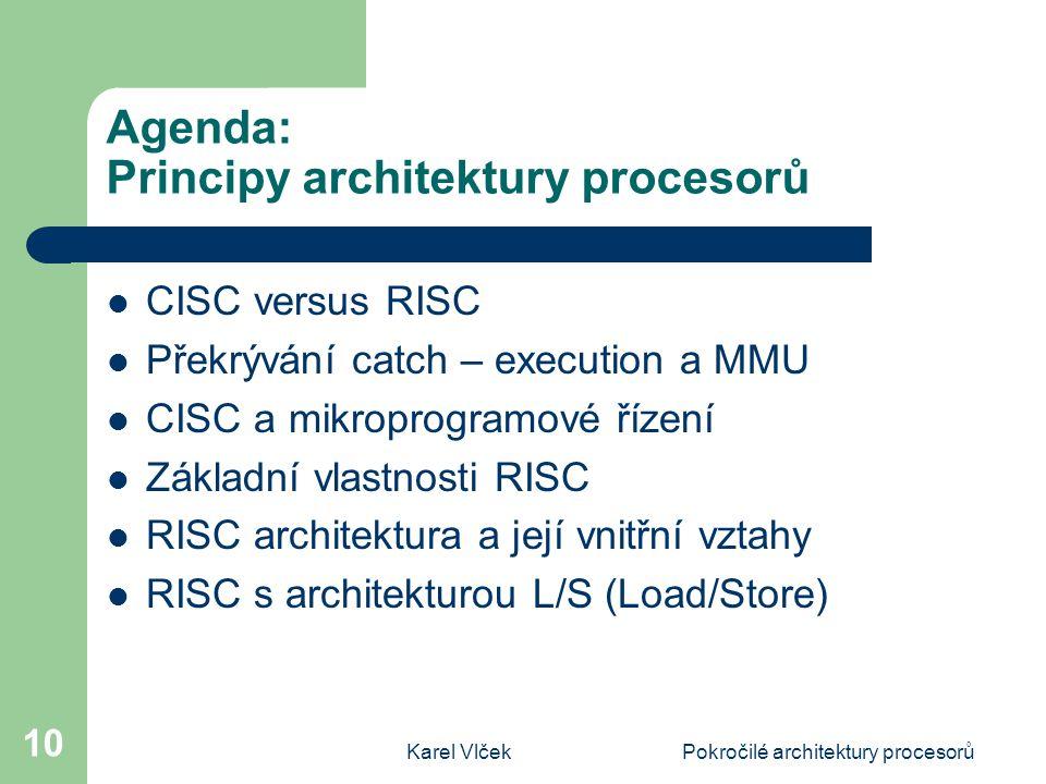 Agenda: Principy architektury procesorů