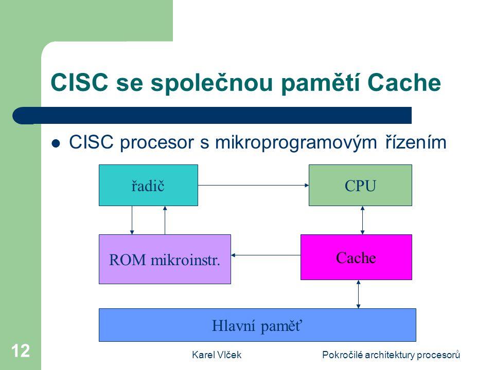 CISC se společnou pamětí Cache