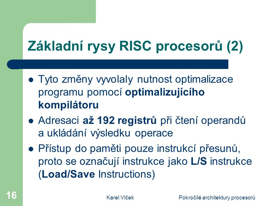 Základní rysy RISC procesorů (2)