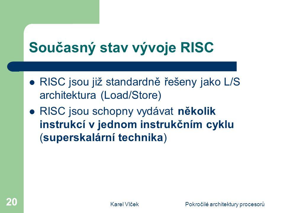 Současný stav vývoje RISC