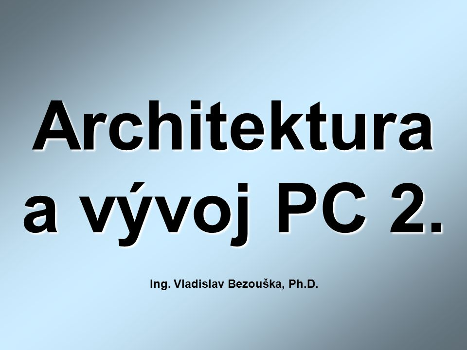 Architektura a vývoj PC 2.
