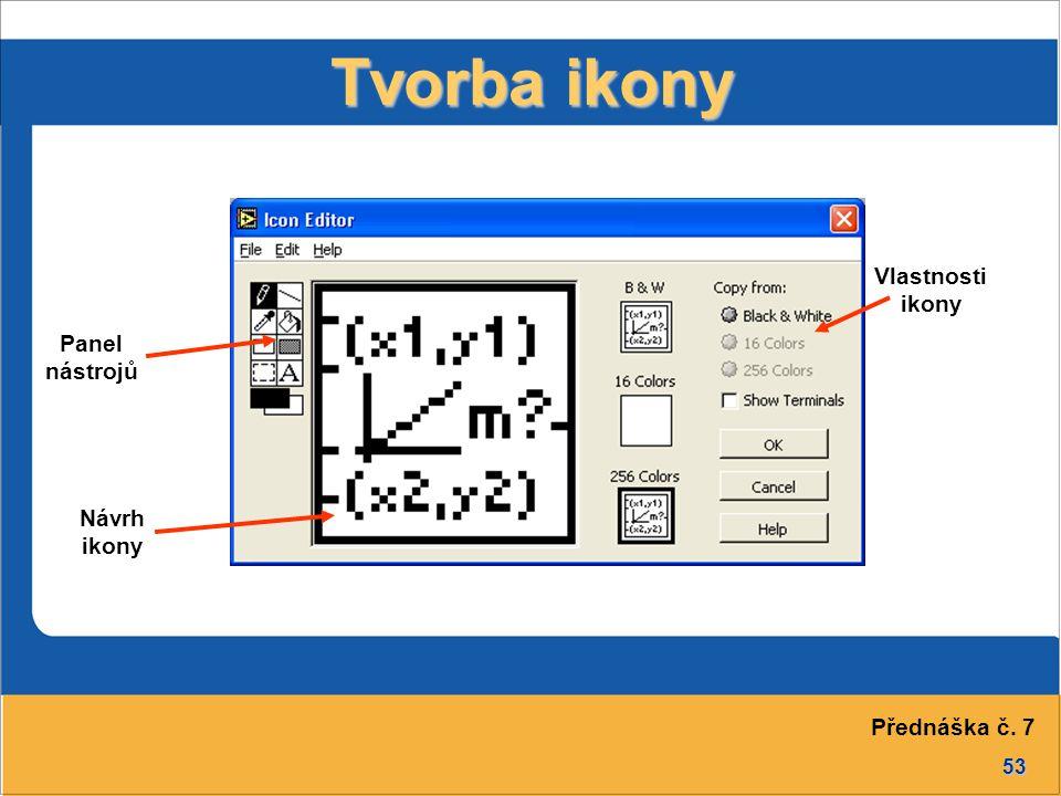 Tvorba ikony Vlastnosti ikony Panel nástrojů Návrh ikony