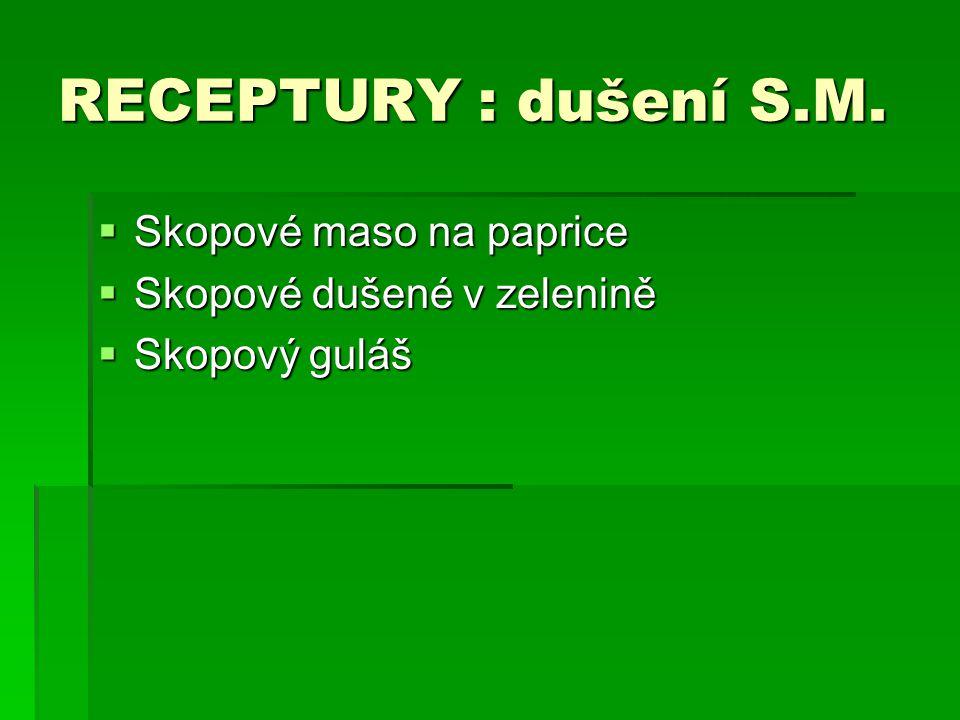 RECEPTURY : dušení S.M. Skopové maso na paprice