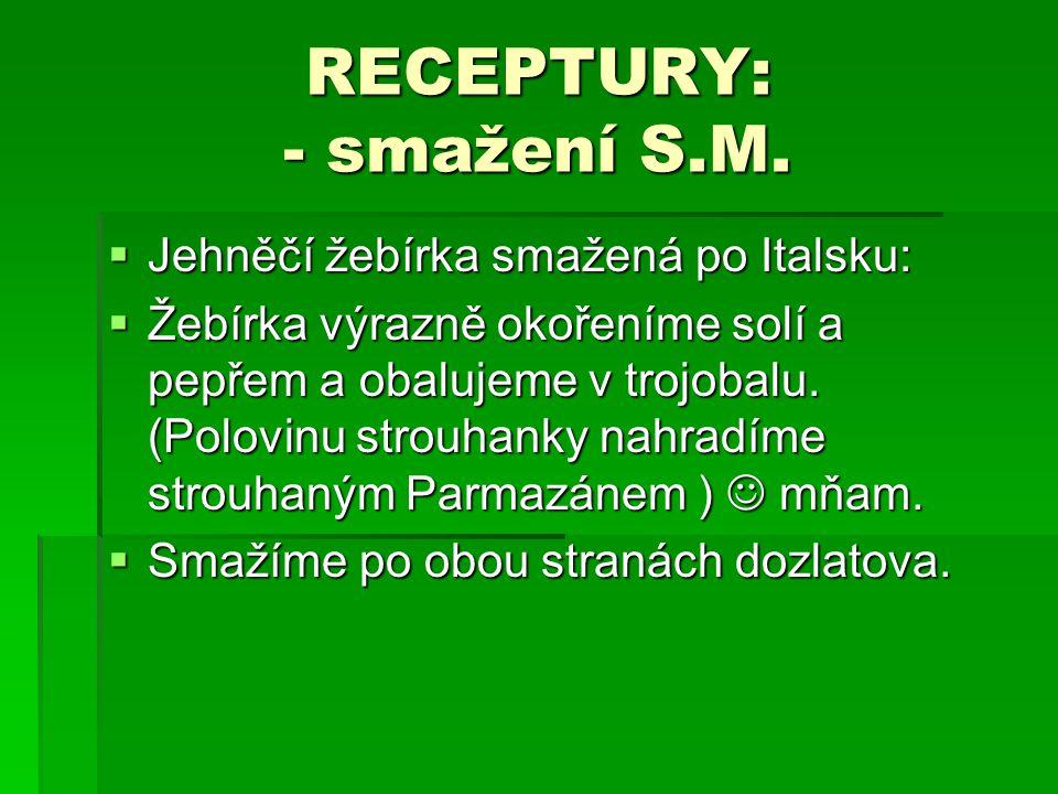 RECEPTURY: - smažení S.M.